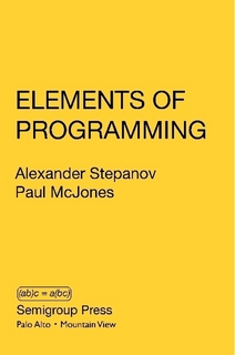 Cover of the book Elements of Programming by Alexander Stepanov and Paul McJones